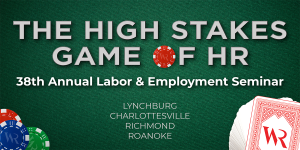 Woods Rogers 38th Annual Labor & Employment Seminar